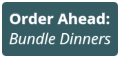 Order Ahead Bundle Dinners